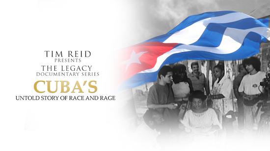 Tim Reid's Legacy Documentary Series - Cuba's Untold Story of Race & Rage - Tim Reid Presents: The Legacy Documentary Series category image
