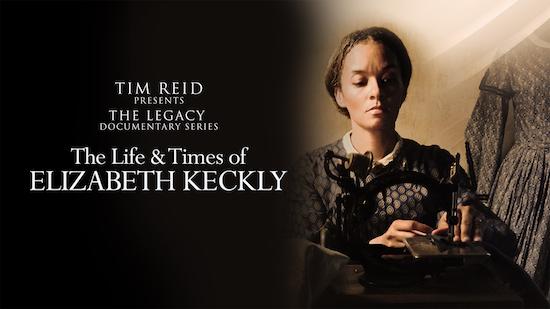 Tim Reid's Legacy Documentary Series - The Life & Times of Elizabeth Keckly - Tim Reid Presents: The Legacy Documentary Series category image