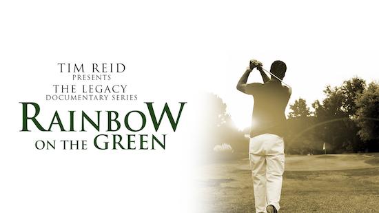 Tim Reid's Legacy Documentary Series - Rainbow on the Green - Tim Reid Presents: The Legacy Documentary Series category image