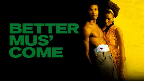 Better Mus' Come - Drama category image
