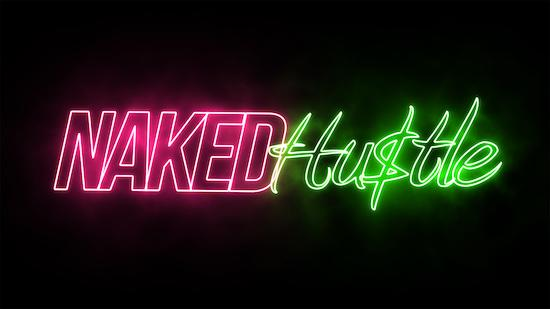 Naked Hustle - New Episodes Weekly! - New Releases category image
